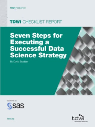 TDWI Checklist Report: Seven Steps for Executing a Successful Data Science Strategy