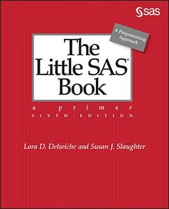 The Little SAS® Book: A Primer, Sixth Edition