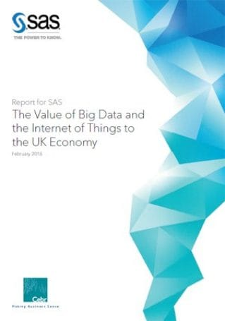 CEBR - The Value of Big Data and the Internet of Thing to the UK economy