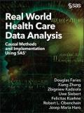 Real World Health Care Data Analysis: Causal Methods and Implementation Using SAS