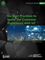 TDWI Checklist Report Six Best Practices to Ignite the Customer Experience with IoT