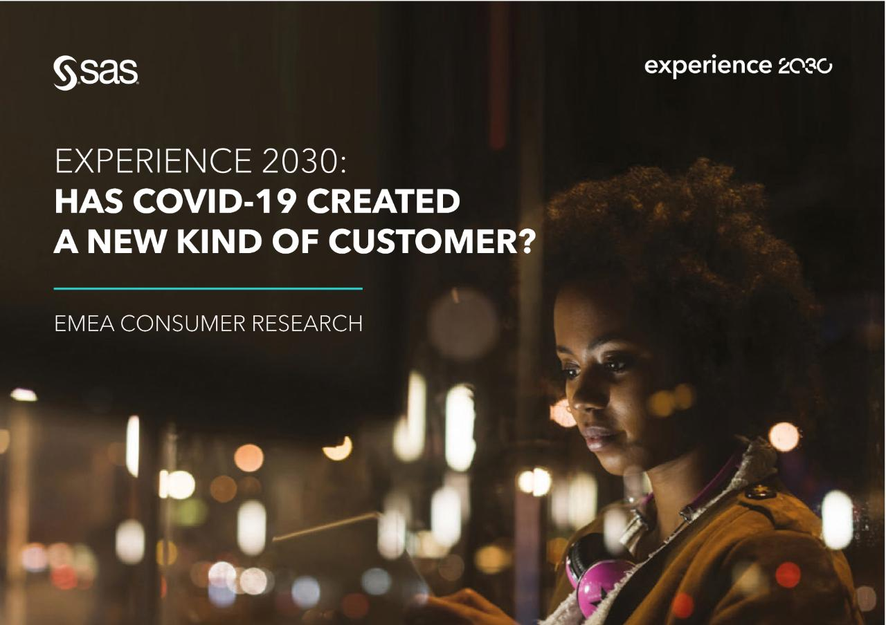 EXPERIENCE 2030: HAS COVID-19 CREATED A NEW KIND OF CUSTOMER?