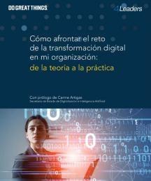 Cómo afrontar el reto de la transformación digital en mi organización: de la teoría a la práctica
