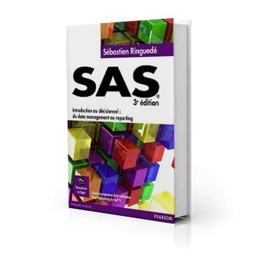 SAS, Introduction au décisionnel : du data management au reporting - 3ème édition - Pearson
