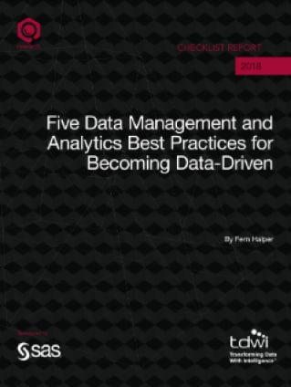 Five Data Management and Analytics Best Practices for Becoming Data-Driven