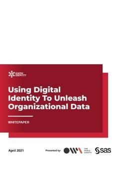 Using Digital Identity To Unleash Organizational Data