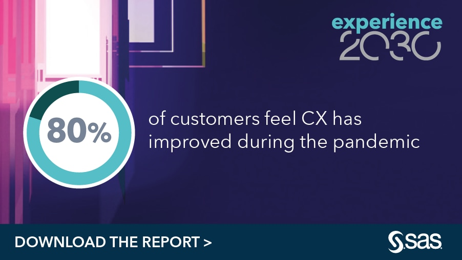 Experience 2030 - 80% of customers feel CX has improved during the pandemic