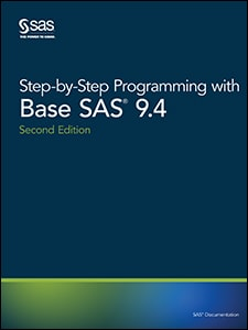 Step-by-Step Programming with Base SAS® 9.4, Second Edition