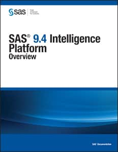 SAS® 9.4 Intelligence Platform: Overview