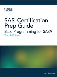 SAS® Certification Prep Guide: Base Programming for SAS®9, Fourth Edition
