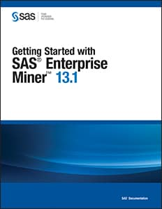 Getting Started with SAS® Enterprise Miner™ 13.1
