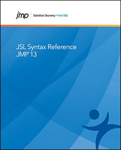 JMP® 13 JSL Syntax Reference