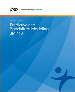 JMP® 13 Predictive and Specialized Modeling, Second Edition