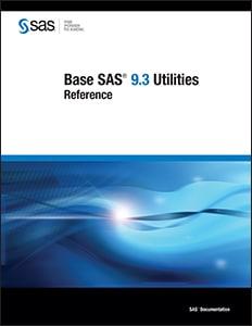 Base SAS® 9.3 Utilities: Reference