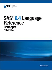 SAS® 9.4 Language Reference: Concepts, Fifth Edition