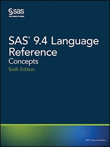 SAS® 9.4 Language Reference: Concepts, Sixth Edition