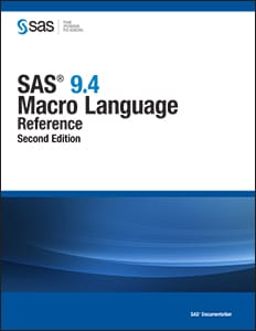 SAS® 9.4 Macro Language: Reference, Second Edition