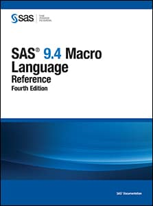 SAS® 9.4 Macro Language: Reference, Fourth Edition