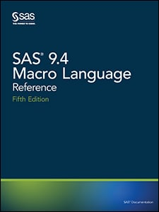 SAS® 9.4 Macro Language: Reference, Fifth Edition