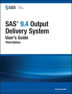 SAS® 9.4 Output Delivery System: User's Guide, Third Edition