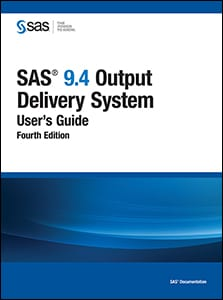 SAS® 9.4 Output Delivery System: User's Guide, Fourth Edition