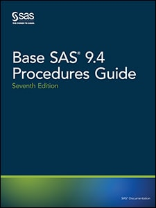 Base SAS® 9.4 Procedures Guide, Seventh Edition
