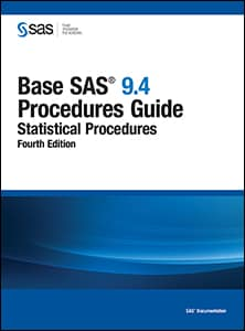 Base SAS® 9.4 Procedures Guide: Statistical Procedures, Fourth Edition