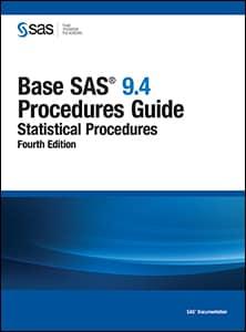 Base SAS® 9.4 Procedures Guide: Statistical Procedures, Fourth Edition