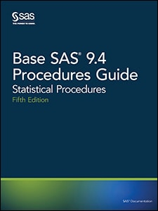 Base SAS® 9.4 Procedures Guide: Statistical Procedures, Fifth Edition