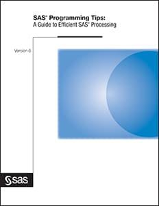 SAS® Programming Tips: A Guide to Efficient SAS® Processing