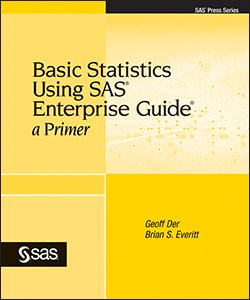 Basic Statistics Using SAS® Enterprise Guide®: A Primer