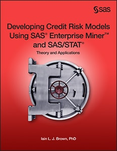 Developing Credit Risk Models Using SAS® Enterprise Miner™ and SAS/STAT®: Theory and Applications