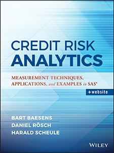 Credit Risk Analytics: Measurement Techniques, Applications, and Examples in SAS®