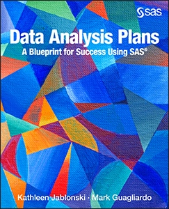 Data Analysis Plans: A Blueprint for Success Using SAS®
