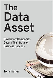 The Data Asset: How Smart Companies Govern Their Data for Business Success