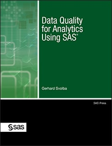 Data Quality for Analytics Using SAS®