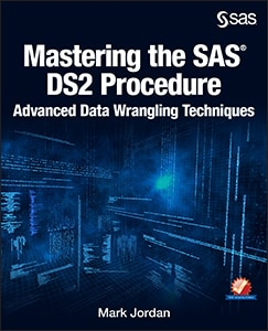 Mastering the SAS® DS2 Procedure: Advanced Data Wrangling Techniques
