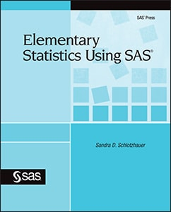 Elementary Statistics Using SAS®