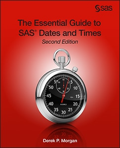 The Essential Guide to SAS® Dates and Times, Second Edition