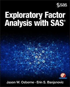 Exploratory Factor Analysis with SAS®