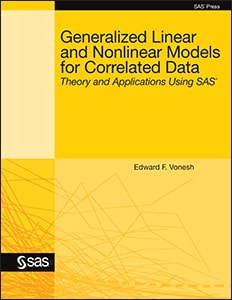 Generalized Linear and Nonlinear Models for Correlated Data: Theory and Applications Using SAS®