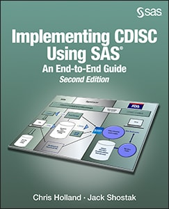Implementing CDISC Using SAS®: An End-to-End Guide, Second Edition