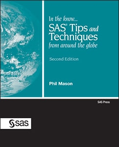 In the Know...SAS® Tips and Techniques From Around the Globe, Second Edition