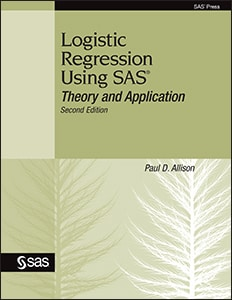 Logistic Regression Using SAS®: Theory and Application, Second Edition
