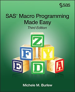 SAS® Macro Programming Made Easy, Third Edition