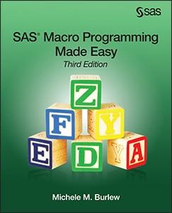 SAS® Macro Programming Made Easy, Third Edition