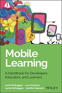 Mobile Learning: A Handbook for Developers, Educators, and Learners