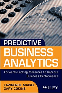 Predictive Business Analytics: Forward-Looking Capabilities to Improve Business Performance