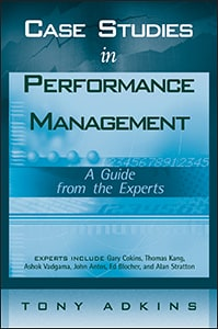 Case Studies in Performance Management: A Guide from the Experts