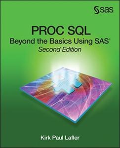 PROC SQL: Beyond the Basics Using SAS®, Second Edition
